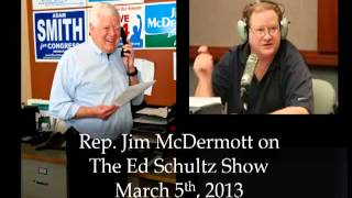 Rep. Jim McDermott on Ed Schutlz Radio Show