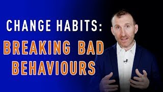 CHANGE HABITS: Breaking Bad Behaviours by Owen Fitzpatrick