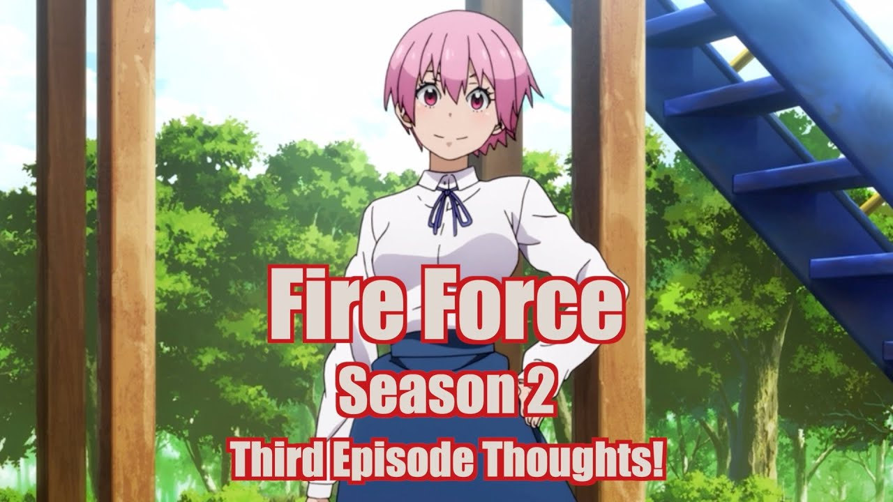 Fire Force Season 2 Third Episode Thoughts