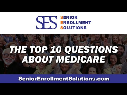 the-top-10-questions-about-medicare-|-ses-senior-enrollment-solutions