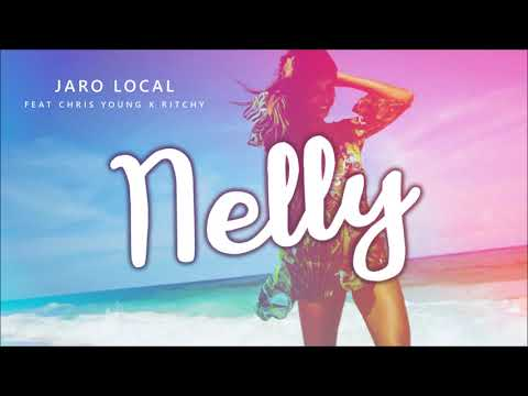 Jaro Local feat Chris Young & Ritchy - Nelly