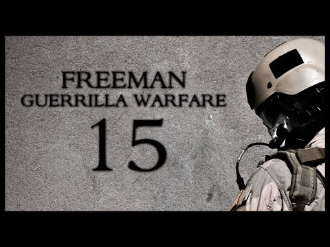 Freeman Guerrilla Warfare Gameplay Part 15 (Mount and Blade + First Person Shooter) |