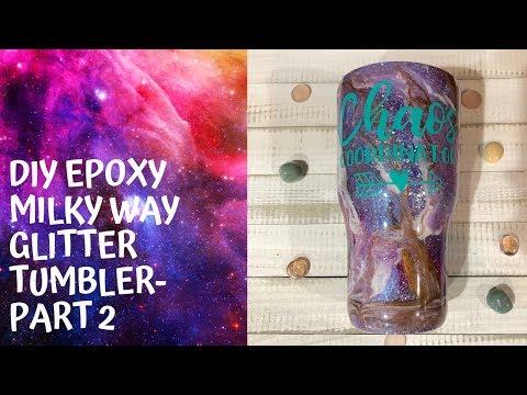 Tumbler Tutorial: DIY Epoxy Milky Way Tumbler Pt. 2