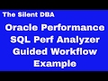 Oracle Performance - SQL Performance Analyzer Guided Workflow Example