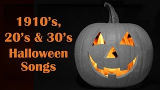 13 Vintage Halloween Songs from the 1910's, 20's, & 30's – Full Song Party Playlist