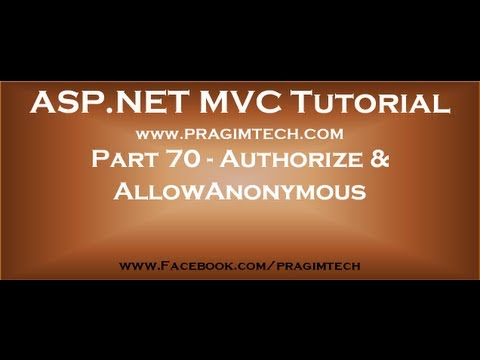 Part 70   Authorize and AllowAnonymous action filters in mvc