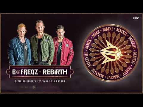 B-Freqz - Rebirth (Official Anthem 2018) [OUT NOW]