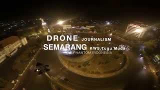 dji phantom indonesia drone jurnalism kawasan tugu muda semarang