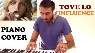 Tove Lo - Influence (Piano Cover) Creative Ending