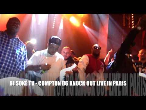 DJ SOKÉ TV - COMPTON BG KNOCK OUT - LIVE IN PARIS EXCLUSIVE