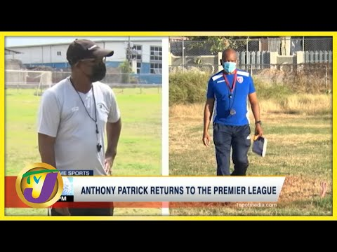 Anthony Patrick Return to the Premier League - July 14 2021