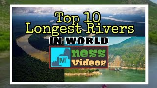 Top 10 Longest River in World | Important Things To Remember | MTness Videos