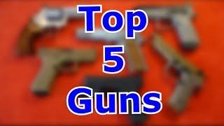 TOP 5 Guns For 2019