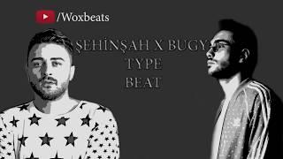Şehinşah & Bugy Type Beat ( Prod. By WoxBeats yak yak type beat)