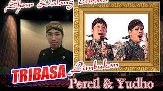 Dalang Tribasa - Bersama Percil & Yudho   2