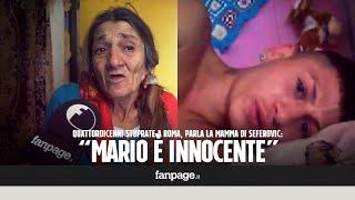 Stupro a Roma, parla la mamma di Seferovic: