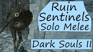 Dark Souls 2 - Ruin Sentinels - Solo Melee Strategy Guide (No Shield)