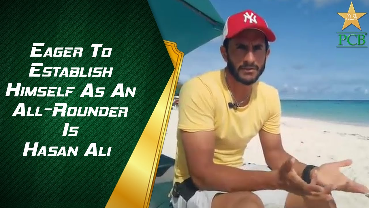 Eager To Establish Himself As An All-Rounder Is Hasan Ali   PCB   MA2E