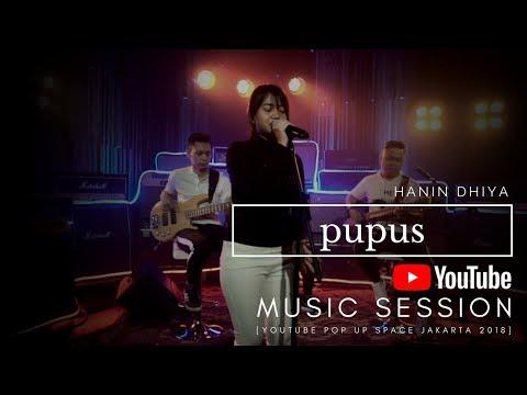 HANIN DHIYA - Pupus (Youtube Pop Up Space Jakarta) 2018