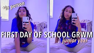 GRWM FOR MY FIRST DAY OF SCHOOL *junior year* and in person!