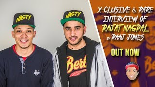 RAJAT NAGPAL X CLUSIVE & RARE INTERVIEW BY RAAJ JONES