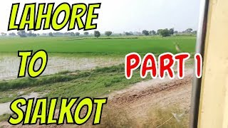 ALLAMA IQBAL EXPRESS || LAHORE TO SIALKOT || DEAD TRACK & GREENERY EVERYWHERE || PART 1