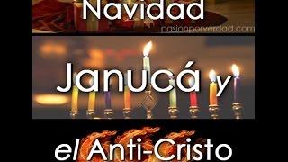Navidad, Janucá y el Anti-Cristo - Ministerio Pasión por la Verdad
