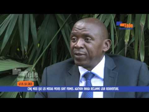 CINQ  MOIS  QUE  LES  MEDIAS  PRIVES  SONT  FERMES.  AGATHON  RWASA  RECLAMME  LEUR  REOUVERTURE