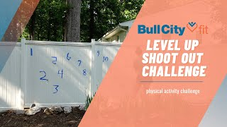 LEVEL UP SHOOT OUT CHALLENGE | a physical activity challenge by Bull City Fit