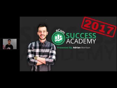 Ecom Success Academy 2017 - 2.5 Hour Replay