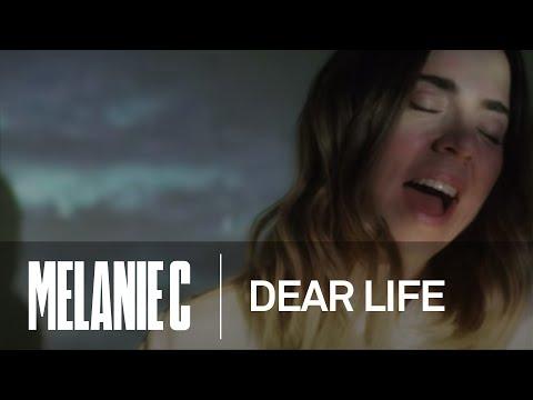 Melanie C - Dear Life (Music Video)