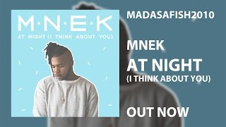 MNEK - At Night (I Think About You) ⒽⒹ
