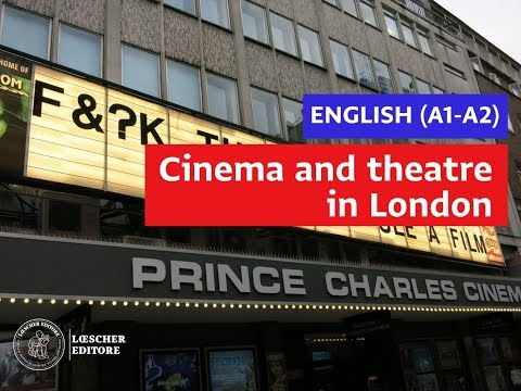 English - Cinema and theatre in London (A1-A2)