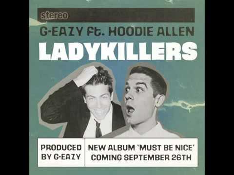 """G-Eazy -  """"Lady Killers""""  ft. Hoodie Allen"""