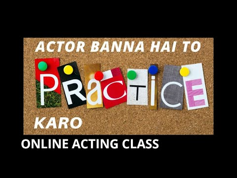 BOLLYWOOD &  ACTING - Practice makes a man perfect