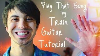 Play That Song by Train Guitar Tutorial // Guitar Lesson For Beginners!