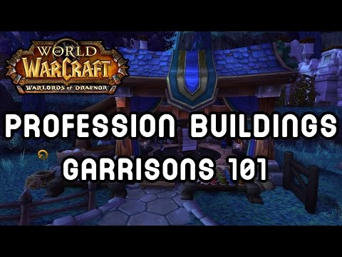 Profession Buildings (Garrisons 101) - Warlords of Draenor