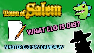 WHAT ELO IS DIS?? Town of Salem | MASTER ELO SPY Gameplay