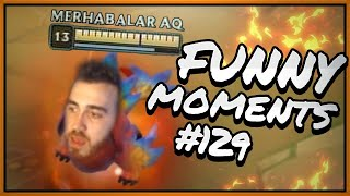 MERHABALAR AQ  (Funny Moments 129)