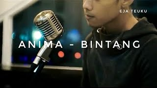 Anima - Bintang Cover by Eja Teuku