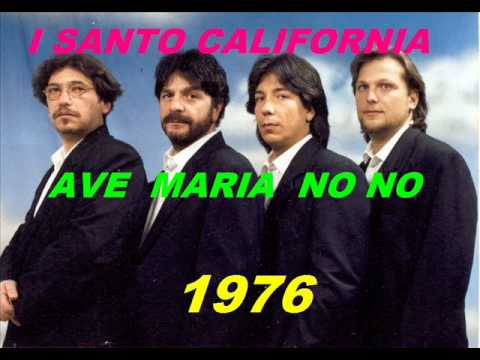 I SANTA CALIFORNIA  ave maria no no  (1976)