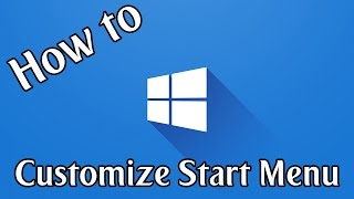 Customize Windows 10 Start Menu | Windows 10 How To