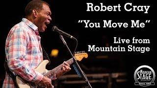 "Robert Cray - ""You Move Me"" - Live from Mountain Stage"