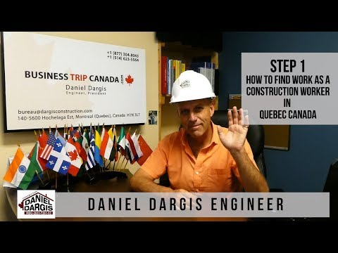 1-How To Find Work As A Construction Worker In Québec Canada - Daniel Dargis Engineer