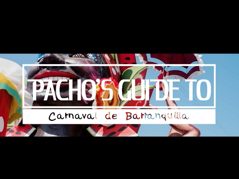 Pacho's Guide to Carnaval de Barranquilla