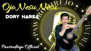 OJO NESU NESU - DORY HARSA || PAWIRODIREJO OFFICIAL (cover)