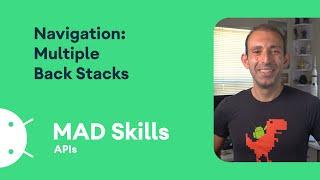 Navigation: Multiple back stacks - MAD Skills