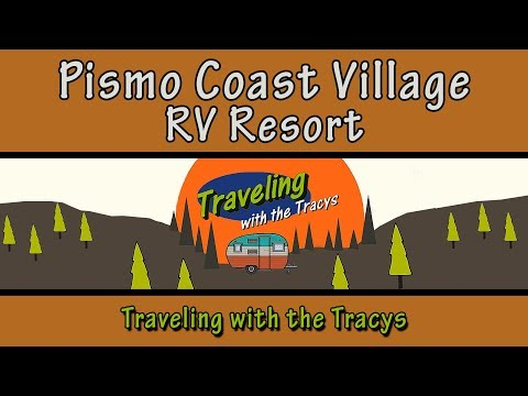 Pismo Coast Village RV Resort (A Campground Review)