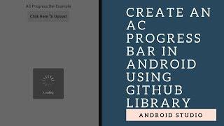 كيفية إنشاء AC تنبيه حوار (شريط التقدم) باستخدام الروبوت جيثب مكتبة في Android Studio