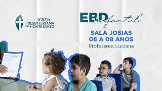 EBD INFANTIL IPMS   07/06/2020 - Sala Josias (6 a 8 anos)